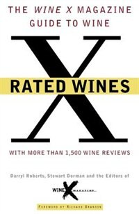 Book X Rated Wines: The Wine-X Magazine Guide to Wine by Darryl Roberts