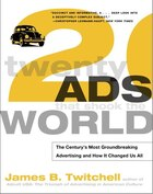 Twenty Ads That Shook the World: The Century's Most Groundbreaking Advertising and How It Changed…