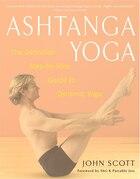 Ashtanga Yoga: The Definitive Step-by-Step Guide to Dynamic Yoga