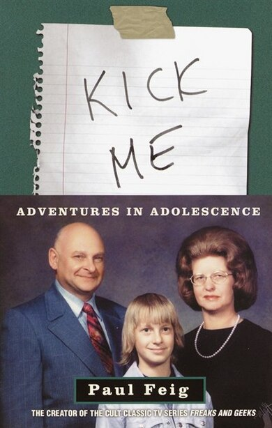 Kick Me: Adventures in Adolescence by Paul Feig