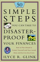 50 Simple Steps You Can Take To Disaster-proof Your Finances: How to Plan Ahead to Protect Yourself…