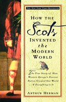 How the Scots Invented the Modern World: The True Story Of How Western Europe's Poorest Nation…