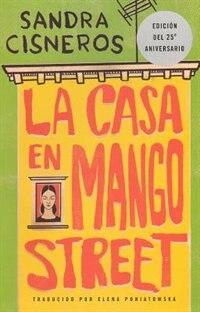 Casa En Mango Street (house On Mango Street) by Sandra Cisneros