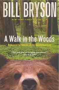 Walk In The Woods: Rediscovering America On The Appalachian Trail by Bill Bryson