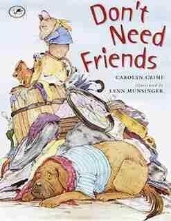 Don't Need Friends by Carolyn Crimi