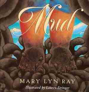 Mud by Mary Lyn Ray