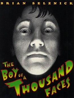Book Boy Of A Thousand Faces by Brian Selznick