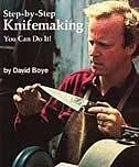 Step-By-Step Knifemaking: You Can Do It! by David Boye
