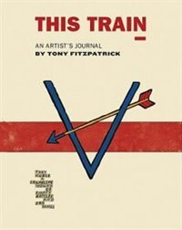 This Train: An Artist's Journal