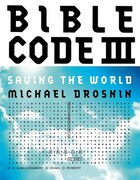 Bible Code III: Saving the World