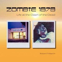 Zombie 1979: Life At The Dawn Of The Dead