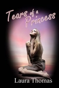 Tears of a Princess by Laura Thomas
