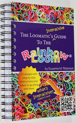 Book The Loomatics Interactive Guide to the Rainbow Loom: by Suzanne M Peterson
