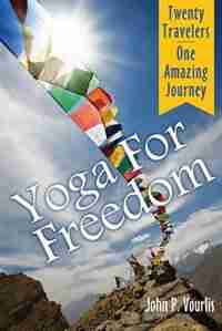 Yoga for Freedom by John P. Vourlis