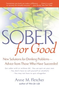 Sober for Good: New Solutions For Drinking Problems  -  Advice From Those Who Have Succeeded