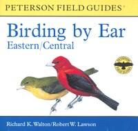 Birding by Ear: Eastern and Central North America