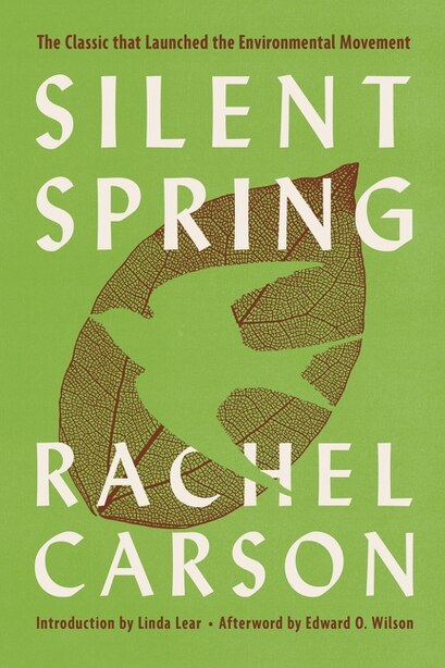 Silent Spring: The Classic that Launched the Environmental Movement by Rachel Carson