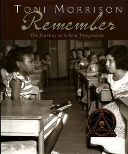 Book Remember: The Journey to School Integration by Toni Morrison