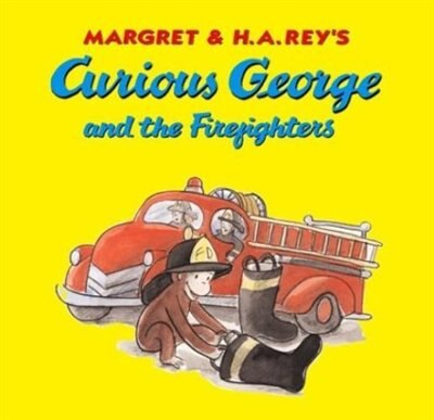 Curious George And The Firefighters (canceled) by H. A. Rey