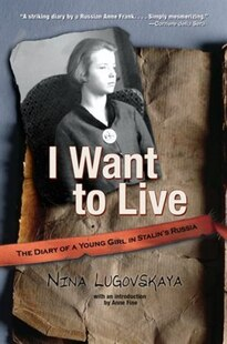 I Want To Live: The diary of a young girl in Stalin's Russia
