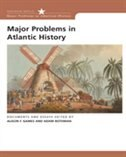 Major Problems In Atlantic History: Documents And Essays