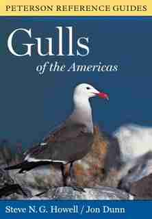 Peterson Reference Guides to Gulls of the Americas by Steve N. G. Howell