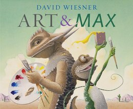 Book Art & Max by David Wiesner