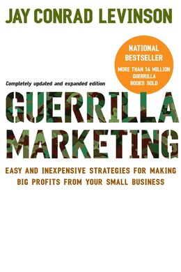 Book Guerrilla Marketing, 4th Edition: Easy and Inexpensive Strategies for Making Big Profits from Your… by Jay Conrad Levinson