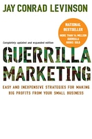 Guerrilla Marketing, 4th Edition: Easy and Inexpensive Strategies for Making Big Profits from Your…