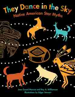 They Dance In The Sky: Native American Star Myths by Jean Guard Monroe