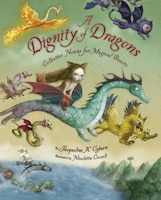 A Dignity of Dragons: Collective Nouns For Magical Beasts Illustrated By Nicoletta Ceccoli