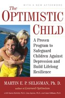 The Optimistic Child: A Proven Program to Safeguard Children Against Depression and Build Lifelong…