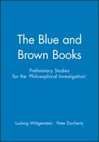 The Blue and Brown Books: Preliminary Studies for the Philosophical Investigation