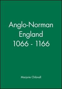 Anglo-Norman England 1066 - 1166