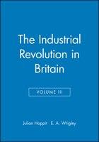 The Industrial Revolution in Britain: Volume II