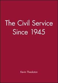 The Civil Service Since 1945