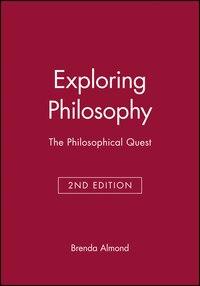 Exploring Philosophy: The Philosophical Quest