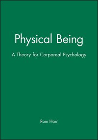 Physical Being: A Theory for Corporeal Psychology
