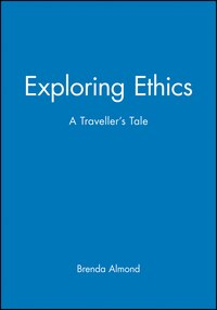 Exploring Ethics: A Travellers Tale