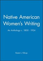 Native American Women's Writing: An Anthology c. 1800 - 1924