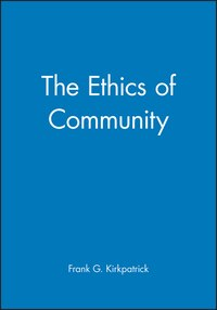 The Ethics Of Community