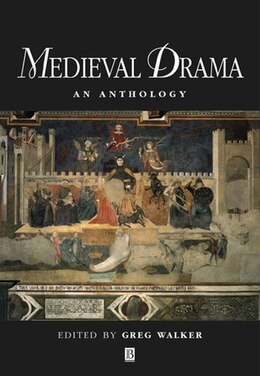 Book Medieval Drama: An Anthology by Greg Walker