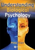 Understanding Biological Psychology