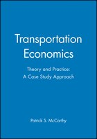 Transportation Economics: Theory and Practice: A Case Study Approach