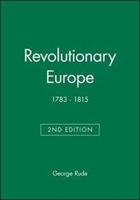 Revolutionary Europe: 1783 - 1815