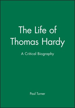 Book The Life of Thomas Hardy: A Critical Biography by Paul Turner