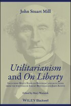 Utilitarianism and on Liberty: Including Essay on Bentham and Selections from the Writings of…