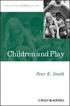Children and Play: Understanding Childrens Worlds