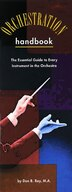The Orchestration Handbook: The Essential Guide To Every Instrument In The Orchestra by Don B. Ray