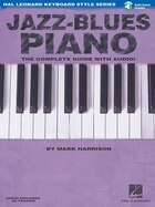 Jazz-Blues Piano: The Complete Guide With Audio! Hal Leonard Keyboard Style Series